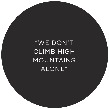 """We don't climb high mountains alone"""